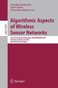 Algorithmic Aspects of Wireless Sensor Networks: Third International Workshop, ALGOSENSORS 2007, Wroclaw, Poland, July 14, 2007