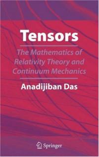 Tensors: The Mathematics of Relativity Theory and Continuum Mechanics