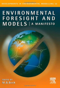 Environmental Foresight and Models: A Manifesto