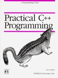 Practical C++ Programming (Nutshell Handbook)