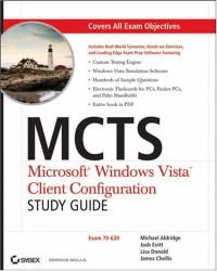 MCTS: Microsoft Windows Vista Client Configuration Study Guide: Exam 70-620