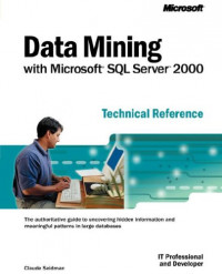 Data Mining with Microsoft SQL Server 2000 Technical Reference