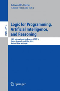 Logic for Programming, Artificial Intelligence, and Reasoning: 16th International Conference