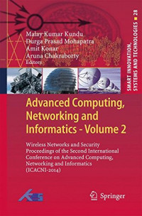 Advanced Computing, Networking and Informatics- Volume 2: Wireless Networks and Security Proceedings of the Second International Conference on ... (Smart Innovation, Systems and Technologies)