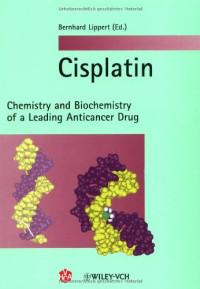 Cisplatin: Chemistry and Biochemistry of a Leading Anticancer Drug