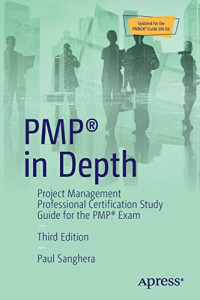 PMP® in Depth: Project Management Professional Certification Study Guide for the PMP® Exam