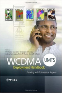WCDMA (UMTS) Deployment Handbook: Planning and Optimization Aspects