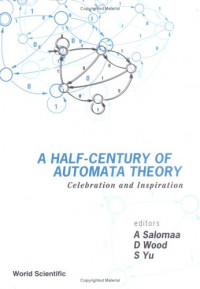 A Half-Century of Automata Theory: Celebration and Inspiration