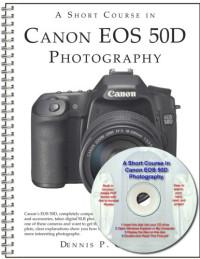 A Short Course in Canon EOS 50D Photography book/ebook