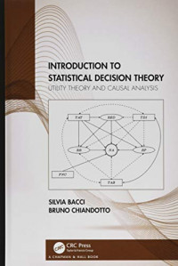 Introduction to Statistical Decision Theory: Utility Theory and Causal Analysis