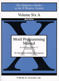Motif Programming Manual, Vol 6A (Definitive Guides to the X Window System)