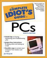 The Complete Idiot's Guide to PCs (8th Edition)