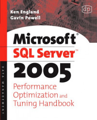 Microsoft SQL Server 2005 Performance Optimization and Tuning Handbook