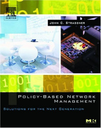 Policy-Based Network Management: Solutions for the Next Generation (The Morgan Kaufmann Series in Networking)