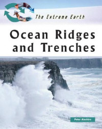 Ocean Ridges and Trenches (The Extreme Earth)
