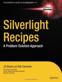 Silverlight Recipes: A Problem-Solution Approach (Books for Professionals by Professionals)