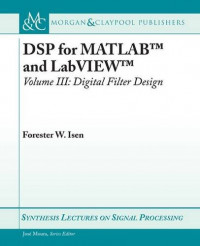 DSP for MATLAB and LabVIEW III: Digital Filter Design (Synthesis Lectures on Signal Processing)