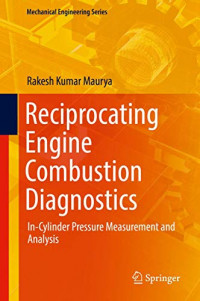Reciprocating Engine Combustion Diagnostics: In-Cylinder Pressure Measurement and Analysis (Mechanical Engineering Series)