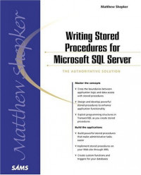 Writing Stored Procedures with Microsoft SQL Server: The Authoritative Solution