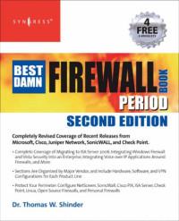 The Best Damn Firewall Book Period, Second Edition