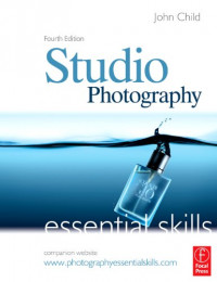 Studio Photography: Essential Skills, Fourth Edition (Photography Essential Skills)
