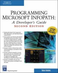 Programming Microsoft Infopath: A Developer's Guide (Programming Series)
