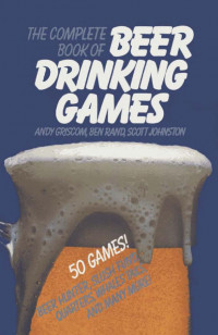 The complete book of beer drinking games (and other really important stuff)