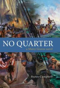 No Quarter: A Matty Graves Novel (The Matty Graves Novels)