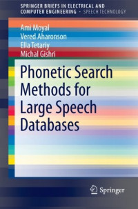 Phonetic Search Methods for Large Speech Databases (SpringerBriefs in Speech Technology)