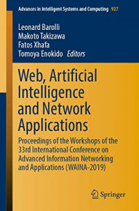 Web, Artificial Intelligence and Network Applications: Proceedings of the Workshops of the 33rd International Conference on Advanced Information ... in Intelligent Systems and Computing (927))