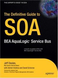 The Definitive Guide to SOA: BEA AquaLogic Service Bus