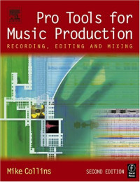 Pro Tools for Music Production, Second Edition: Recording, Editing and Mixing