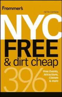 Frommer's NYC Free & Dirt Cheap (Frommer's Free & Dirt Cheap)