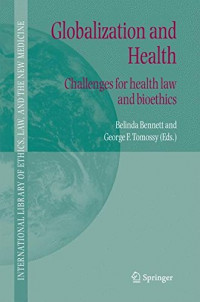 Globalization and Health: Challenges for health law and bioethics (International Library of Ethics, Law, and the New Medicine)