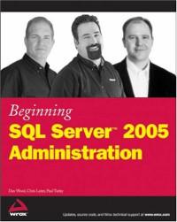 Beginning SQL Server 2005 Administration