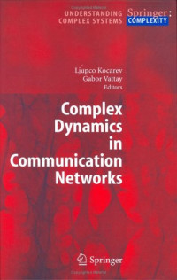 Complex Dynamics in Communication Networks (Understanding Complex Systems)