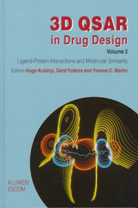 3D QSAR in Drug Design: Volume 2: Ligand-Protein Interactions and Molecular Similarity