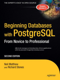 Beginning Databases with PostgreSQL: From Novice to Professional, Second Edition