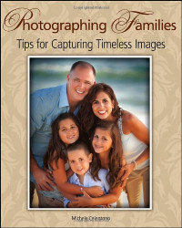 Photographing Families: Tips for Capturing Timeless Images