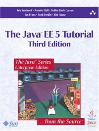 Java(TM) EE 5 Tutorial, The (3rd Edition) (The Java Series)