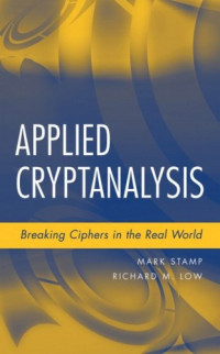 Applied Cryptanalysis: Breaking Ciphers in the Real World
