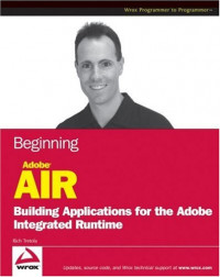 Beginning Adobe AIR: Building Applications for the Adobe Integrated Runtime (Programmer to Programmer)