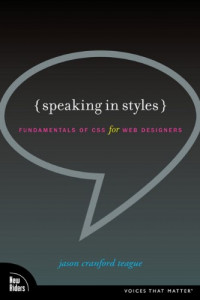 Speaking in Styles: Fundamentals of CSS for Web Designers (Voices That Matter)