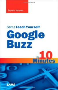 Sams Teach Yourself Google Buzz in 10 Minutes (Sams Teach Yourself -- Minutes)