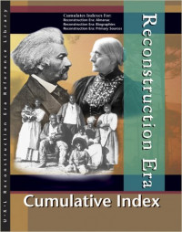 Reconstruction Era Reference Library Cumulative Index Edition 1.