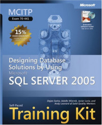 MCITP Self-Paced Training Kit (Exam 70-441): Designing Database Solutions by Using Microsoft  SQL Server(TM) 2005