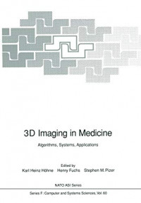 3D Imaging in Medicine: Algorithms, Systems, Applications (Nato ASI Subseries F:)