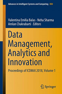 Data Management, Analytics and Innovation: Proceedings of ICDMAI 2018, Volume 1 (Advances in Intelligent Systems and Computing, 808)