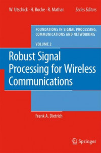 Robust Signal Processing for Wireless Communications (Foundations in Signal Processing, Communications and Networking)