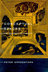 Conceptual Spaces: The Geometry of Thought